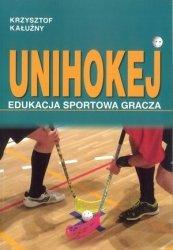 Unihokej Edukacja sportowa gracza