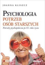 Psychologia potrzeb osób starszych Potrzeby psychospołeczne po 65. roku życia