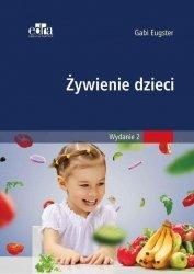 Żywienie dzieci Podstawy teoretyczne i praktyczne wskazówki