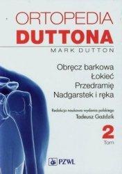 Ortopedia Duttona tom 2 Obręcz barkowa łokieć przedramię nadgarstek i ręka