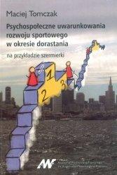 Psychospołeczne uwarunkowania rozwoju sportowego w okresie dorastania Na przykładzie szermierki
