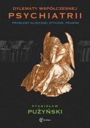 Dylematy współczesnej psychiatrii Problemy kliniczne etyczne prawne