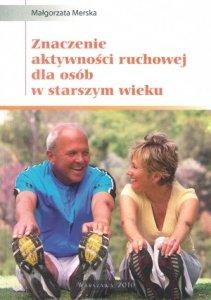 Znaczenie aktywności ruchowej dla osób w starszym wieku
