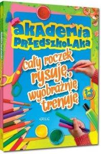 Akademia przedszkolaka cały roczek rysuję wyobraźnię trenuję