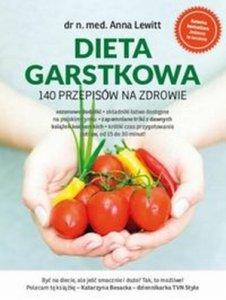 Dieta garstkowa 140 przepisów na zdrowie