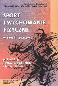 Sport i wychowanie fizyczne w teorii i praktyce