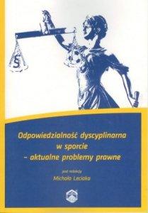 Odpowiedzialność dyscyplinarna w sporcie aktualne problemy prawne