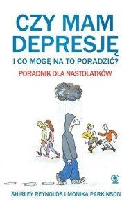 Czy mam depresję i co mogę na to poradzić Poradnik dla nastolatków