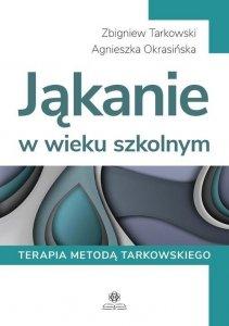 Jąkanie w wieku szkolnym Terapia metodą Tarkowskiego