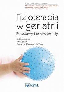 Fizjoterapia w geriatrii Podstawy i nowe trendy