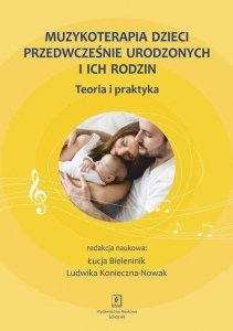 Muzykoterapia dzieci przedwcześnie urodzonych i ich rodzin