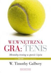 Wewnętrzna gra Tenis Mentalny trening w sporcie i życiu