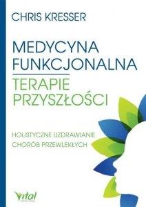 Medycyna funkcjonalna terapie przyszłości Holistyczne uzdrawianie chorób przewlekłych