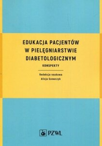 Edukacja pacjentów w pielęgniarstwie diabetologicznym