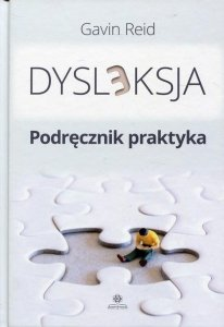 Dysleksja Podręcznik praktyka, Gavin Reid