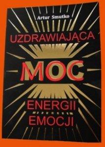 Uzdrawiająca moc energii emocji