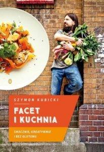 Facet i kuchnia Smacznie kreatywnie i bez glutenu