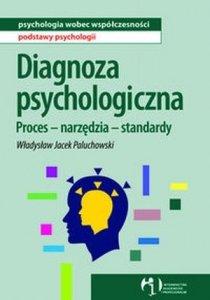 Diagnoza psychologiczna Proces narzędzia standardy