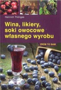 Wina likiery soki owocowe własnego wyrobu