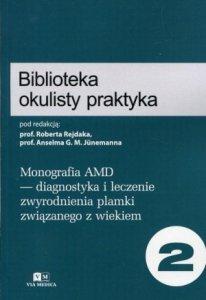 Biblioteka okulisty praktyka Tom 2 Monografia AMD diagnostyka i leczenie zwyrodnienia plamki związanego z wiekiem
