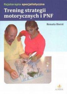 Trening strategii motorycznych i PNF
