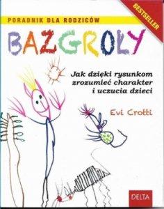 Bazgroły Poradnik dla rodziców Jak dzięki rysunkom zrozumieć charakter i uczucia dzieci