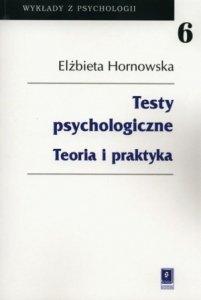 Testy psychologiczne Teoria i praktyka