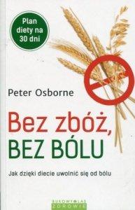 Bez zbóż bez bólu Jak dzięki diecie uwolnić się od bólu
