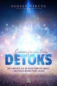 Emocjonalny detoks Jak uwolnić się od negatywnych emocji i odzyskać wewnętrzny blask