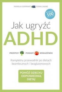 Jak ugryźć ADHD Przepisy Porady Wskazówki