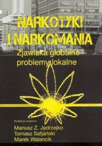 Narkotyki i narkomania Zjawiska globalne  problemy lokalne