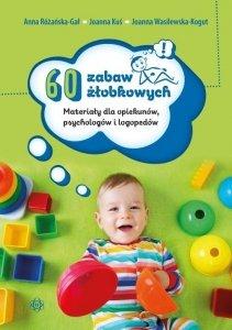 60 zabaw żłobkowych Materiały dla opiekunów, psychologów i logopedów