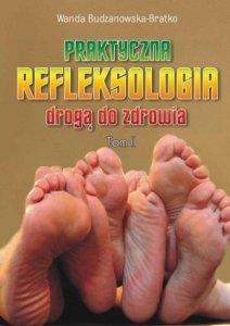 Praktyczna refleksologia drogą do zdrowia Tom 2
