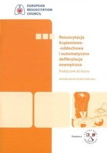 Resuscytacja krążeniowo-oddechowa i automatyczna defibrylacja zewnętrzna podręcznik do kursu Wydanie wg Wytycznych ERC 2010