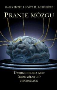 Pranie mózgu Uwodzicielska moc (bezmyślnych) neuronauk