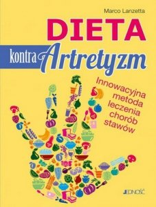 Dieta kontra artretyzm Innowacyjna metoda leczenia chorób stawów