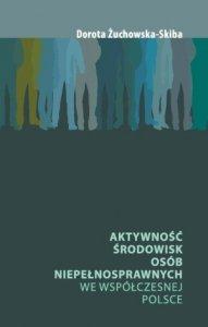 Aktywność środowisk osób niepełnosprawnych we współczesnej Polsce