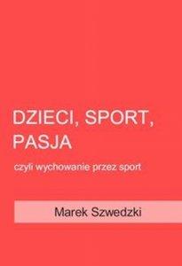 Dzieci sport pasja czyli wychowanie przez sport
