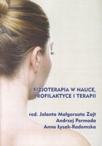 Fizjoterapia w nauce profilaktyce i terapii