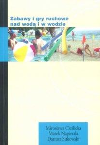 Zabawy i gry ruchowe nad wodą i w wodzie