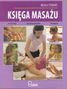 Księga masażu - techniki, zastosowanie, terapia