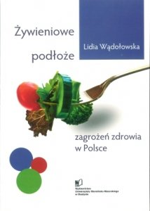 Żywieniowe podłoże zagrożeń zdrowia w Polsce