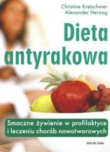 Dieta antyrakowa Smaczne żywienie w profilaktyce i leczeniu chorób nowotworowych