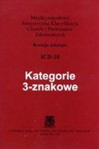 Kategorie 3-znakowe ICD-10 Międzynarodowa statystyczna klasyfikacja chorób i problemów zdrowotnych