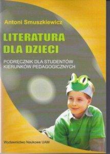 Literatura dla dzieci Podręcznik dla studentów kierunków pedagogicznych