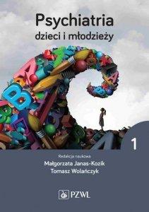 Psychiatria dzieci i młodzieży Tom 1