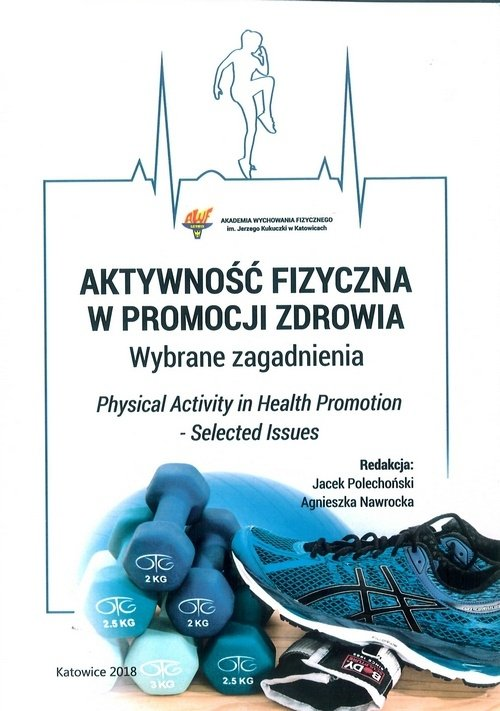 Aktywność fizyczna w promocji zdrowia Wybrane zagadnienia