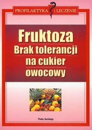 Fruktoza Brak tolerancji na cukier owocowy
