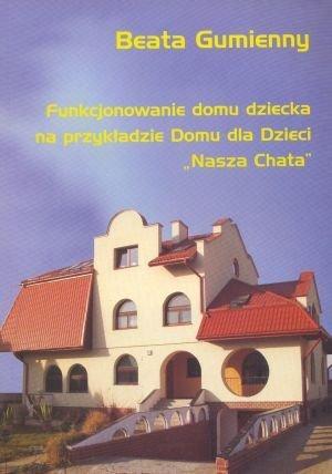 Funkcjonowanie domu dziecka na przykładzie Domu dla Dzieci