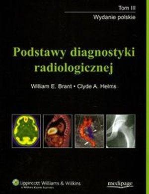 Podstawy diagnostyki radiologicznej tom 3